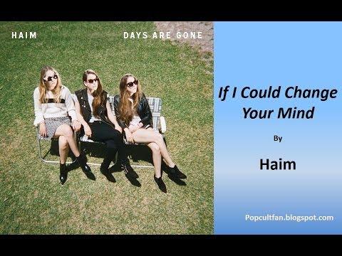 Haim - If I Could Change Your Mind (Lyrics)