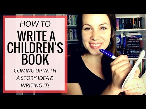 How to WRITE YOUR STORY IDEA for Your Children's Book