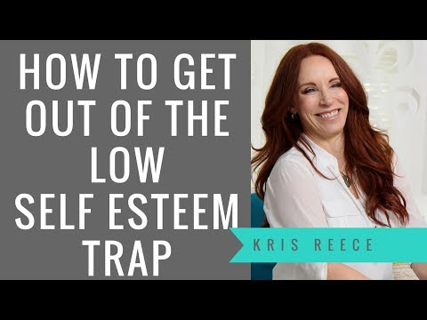 How to Get Out of the Low Self Esteem Trap- Kris Reece - Christian Counseling