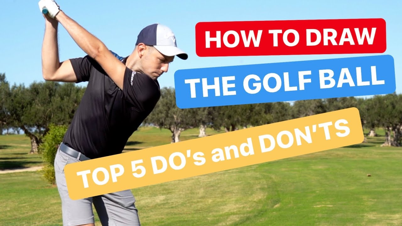 HOW TO DRAW THE GOLF BALL TOP 5 DO'S AND DON'TS