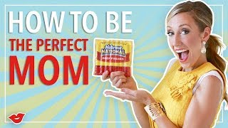 How To Be The Perfect Mom!   Jordan from Millennial Moms