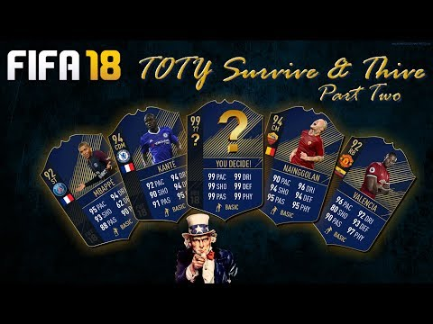 FIFA 18 Survive & Thrive: TOTY  Pt. 2     Who's In?  YOU Decide!