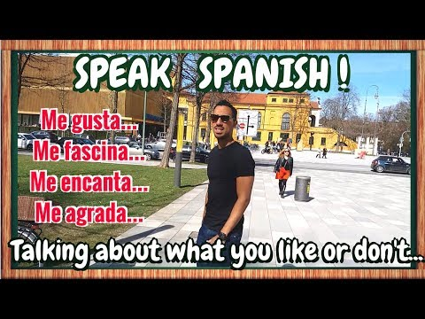 SPEAK SPANISH! - Talking about what you like and what you don't