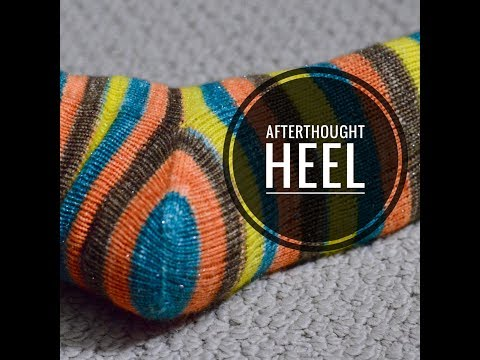 Tutorial #18: How to knit an afterthought heel in socks