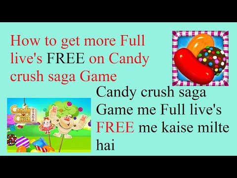 How to get more full live's FREE on Candy crush saga Game / me full live's FREE kaise milte hai.