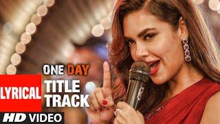Lyrical: One Day (Title Track)   Anupam Kher, Esha Gupta   Usha Uthup   Joy-Anjan   T-Series