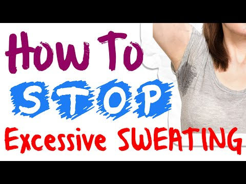 How To Stop Excessive Sweating - Profuse Sweating