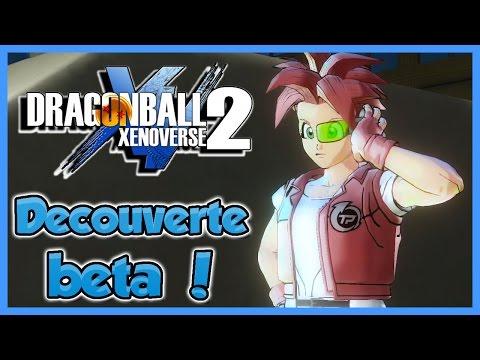 DRAGON BALL XENOVERSE 2 - DECOUVERTE BETA