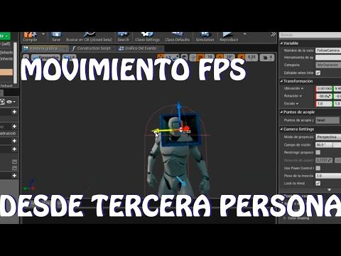 Unreal Engine 4: Tutorial movimiento Primera Persona desde Tercera Persona (Español)