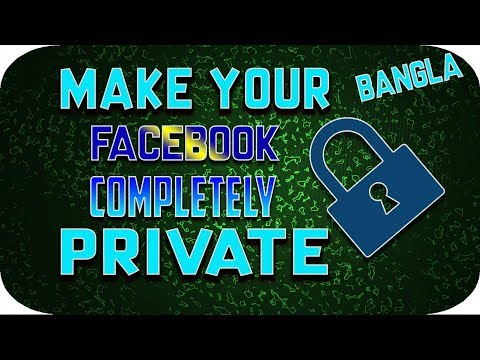 How To Make Your Facebook Completely Private। Facebook Privacy 2018। Facebook Account Private