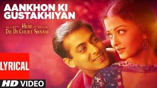 Aankhon Ki Gustakhiyan Lyrical Video | Hum Dil De Chuke Sanam | Aishwarya, Salman Khan