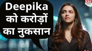Deepika के आए बुरे दिन, हाथ से निकली करोड़ों की Film