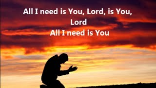All I Need Is You All I Need Is You Lord HillSong All I Need Is You Lord