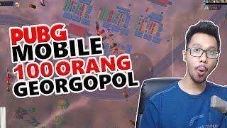100 ORANG DI GEORGOPOL? - PUBG MOBILE INDONESIA