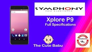 SYMPHONY P9 | FULL SPECIFICATIONS | ANDROID| PHONES | 7.0 | FULL VIDEO | UPCOMING PHONE 2017
