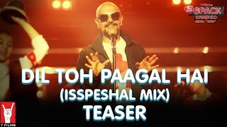 Dil Toh Paagal Hai (Isspeshal Mix) | Teaser | 6 Pack Band 2.0 feat. Vishal Dadlani