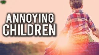 """Annoying Children Crying"""
