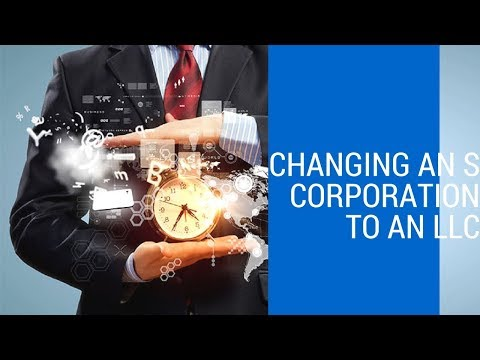 Changing S Corp to LLC | Harry Barth