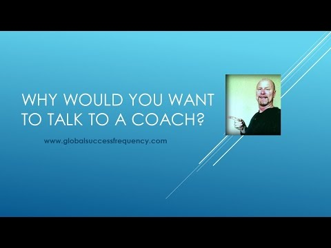 Why Would You Want To Talk To A Coach? - Simple Man!