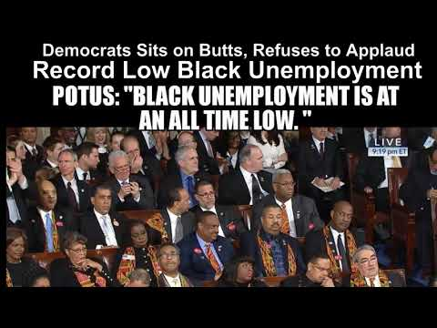 Democrats Sits on Butts, Refuses to Applaud Record Low Black Unemployment