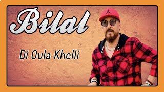 Cheb Bilal - Di Ola Khelli