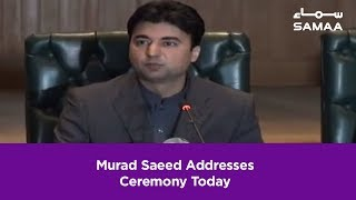 Murad Saeed Addresses Ceremony Today | SAMAA TV | 22 February  2019