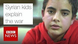 Syrian kids explain the war - BBC News