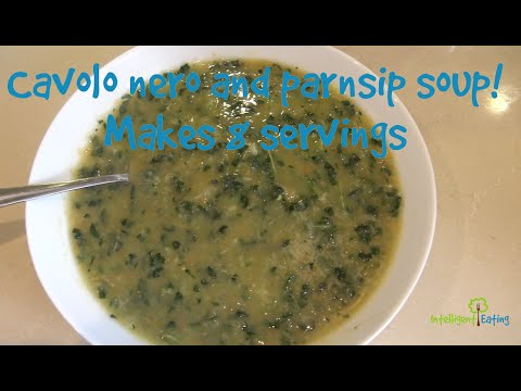 A simple cavolo nero (kale) and parsnip soup
