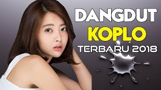 LAGU KOPLO TERBARU 2018 - Dangdut Koplo Enak Didengar (MUSIC VIDEO)