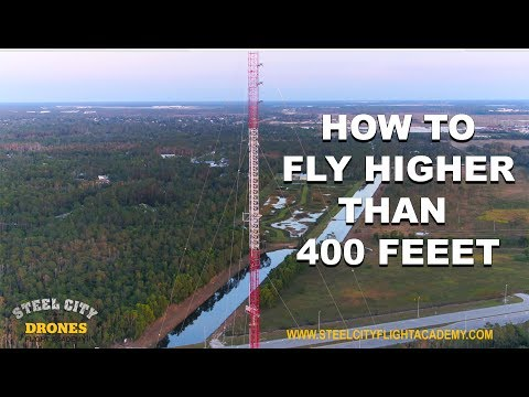 How to fly a drone higher than 400 feet legally