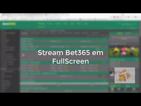 Stream da Bet365 em FULLSCREEN no Google Chrome