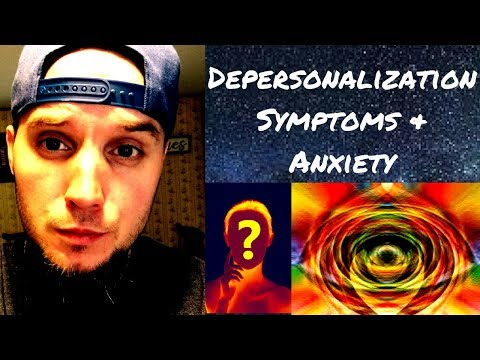 Depersonalization & Derealization Symptoms with Anxiety