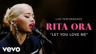 "Rita Ora - ""Let You Love Me"" Official Performance | Vevo"