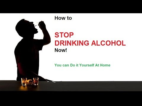 Why and HOW TO STOP DRINKING ALCOHOL - Do It Yourself at Own Home