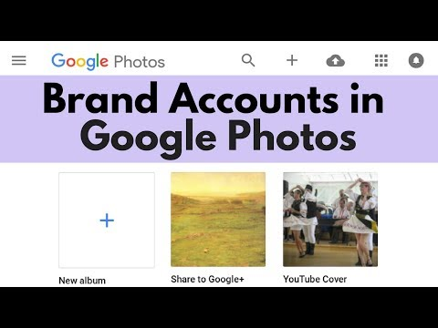 Brand Accounts in Google Photos: manage Google+ Page & YouTube channel images