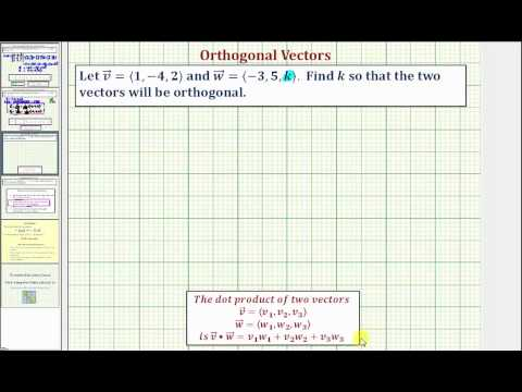 Ex: Find a Component of a Vector So Two Vectors are Orthogonal (Dot Product)
