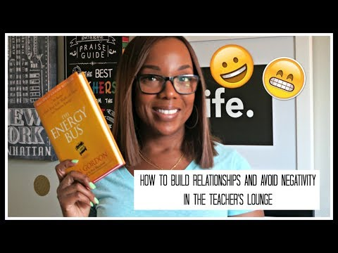 Building Positive Relationships and Avoiding Negativity in the Teacher's Lounge