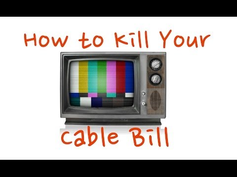How to Kill Your Cable Bill
