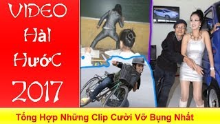 Funny Video Hài Hước 2017 - Tổng Hợp Những Clip Cười Vỡ Bụng Nhất