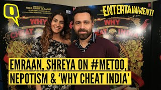 Emraan Hashmi and Shreya Dhanwanthary on  #MeToo, 'Why Cheat India' and dealing with nepotism.