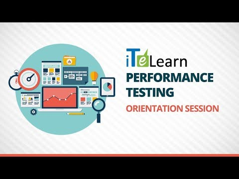 Performance Testing Orientation Session  -  iTeLearn