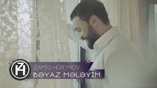 Zamiq Hüseynov - Bəyaz Mələyim (Official Video)