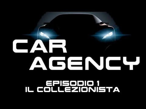 CAR AGENCY - Ep. 01 Il Collezionista
