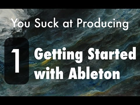You Suck at Producing: Getting Started