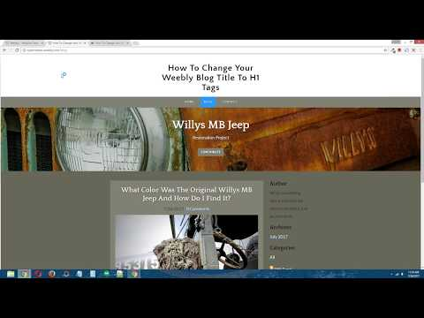Weebly Tutorial: How To Change Your Weebly Blog Post Titles To H1 Tags