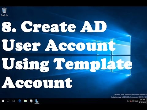 8. Create AD User Account Using Template Account