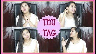 TMI tag with Trisha (TOO MUCH INFORMATION TAG!) /INDIANGIRLCHANNEL TRISHA