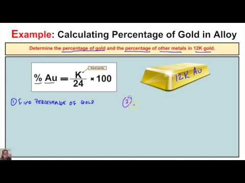 How to Calculate the Percentage of Gold and Percentage of Other Metals in a Gold Alloy