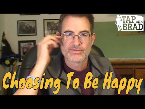 Choosing to Be Happy - Tapping with Brad Yates