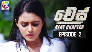 WES NEXT CHAPTER Episode 02   